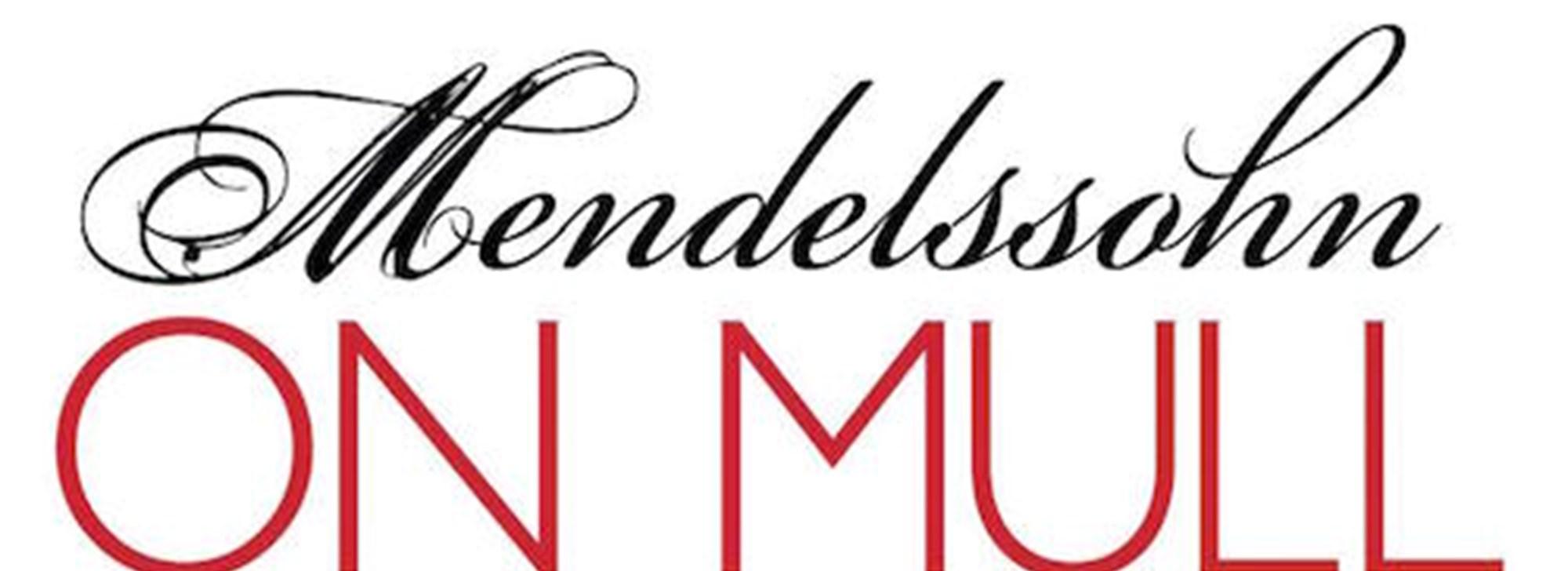 Mendelssohn on Mull